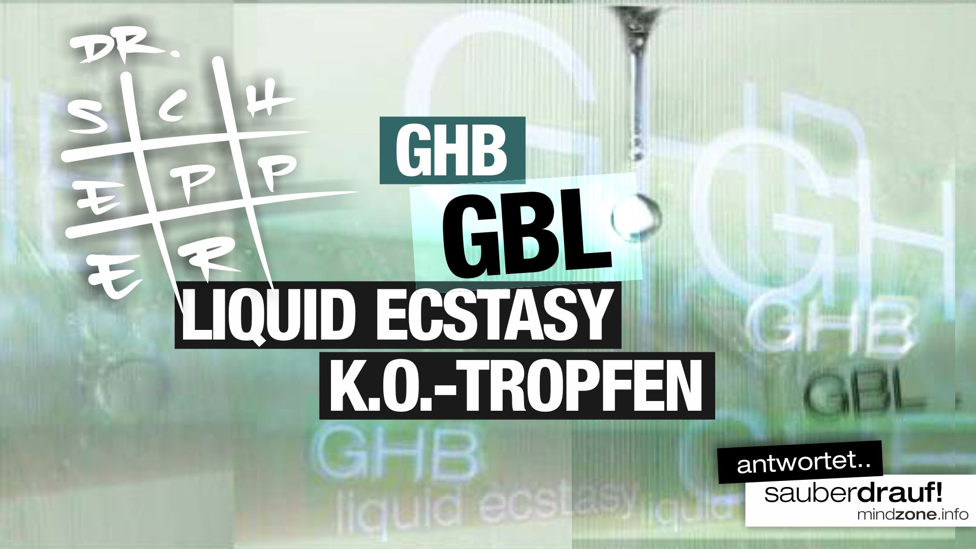 DR SCHEPPERT Screen – Alles über GHB-GBL-Liquid-Ecstasy-XTC-KO-Tropfen – Variante 2 mehr Farbe